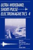 Ultra-Wideband, Short-Pulse Electromagnetics: v. 4
