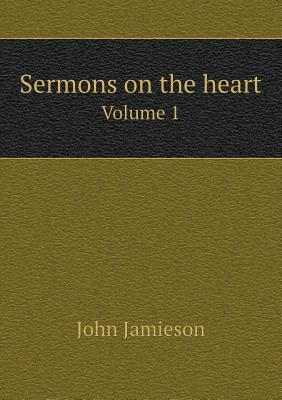 Sermons on the Heart Volume 1