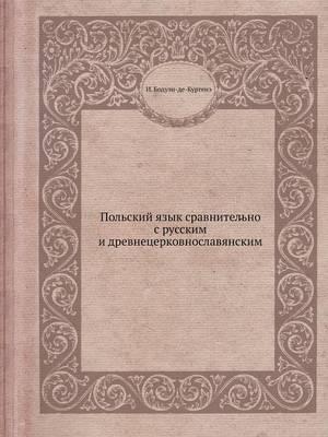 Pol'skij yazyk sravnitel'no s russkim i drevnetserkovnoslavyanskim