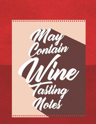 May Contain Wine Tasting Notes