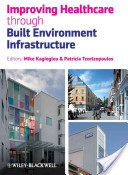 Improving Healthcare Through Built Environment Infrastructure