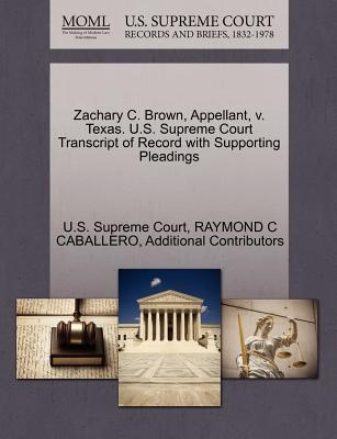 Zachary C. Brown, Appellant, V. Texas. U.S. Supreme Court Transcript of Record with Supporting Pleadings