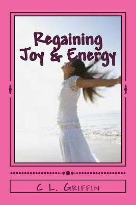 Regaining Joy & Energy