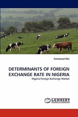 DETERMINANTS OF FOREIGN EXCHANGE RATE IN NIGERIA