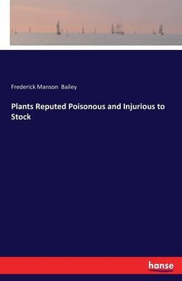 Plants Reputed Poisonous and Injurious to Stock