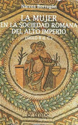 La mujer en la sociedad romana del Alto Imperio (siglo II d.C)