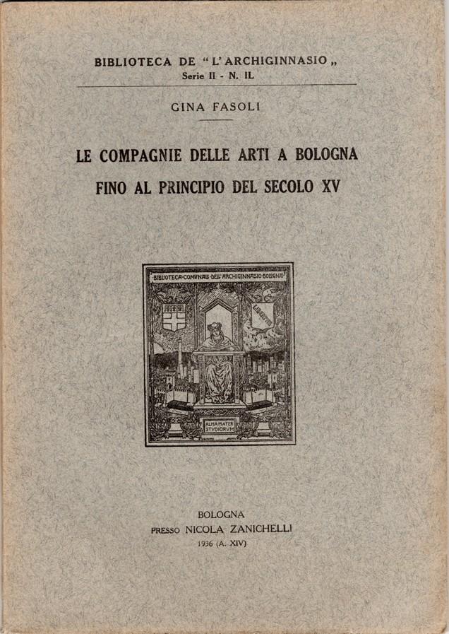 Le compagnie delle arti a Bologna fino al principio del secolo XV