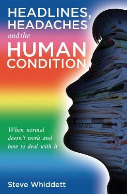 Headlines, Headaches and the Human Condition
