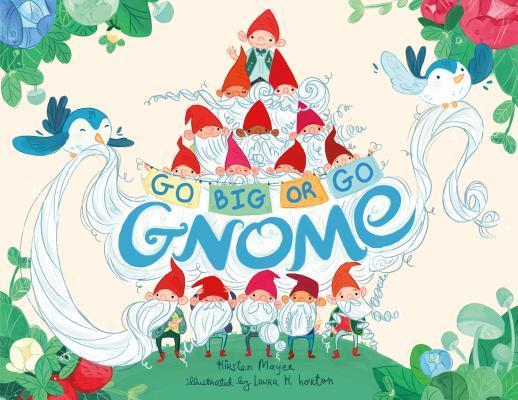 Go Big or Go Gnome!