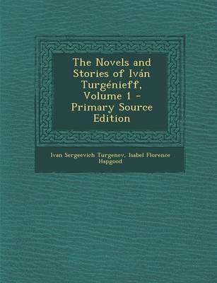 The Novels and Stories of Ivan Turgenieff, Volume 1