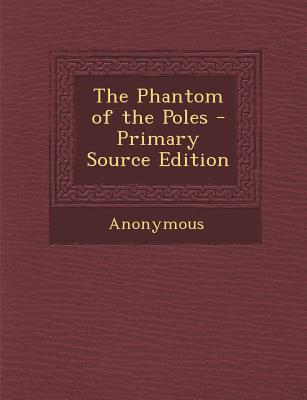 The Phantom of the Poles