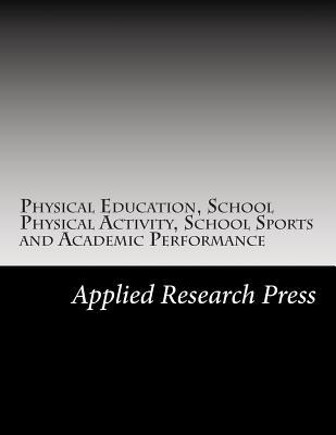 Physical Education, School Physical Activity, School Sports and Academic Performance