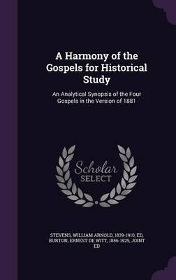 A Harmony of the Gospels for Historical Study