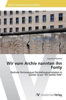 Wir vom Archiv nannten ihn Fonty