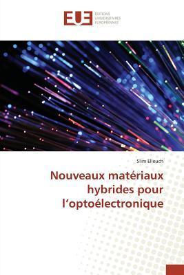 Nouveaux Materiaux Hybrides pour l'Optoelectronique