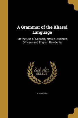 GRAMMAR OF THE KHASSI LANGUAGE