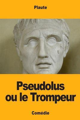 Pseudolus ou le Trom...