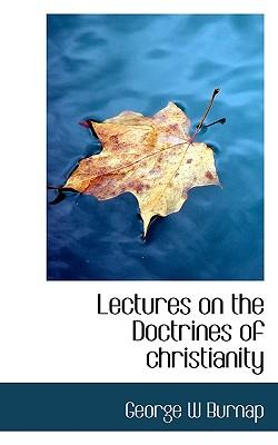 Lectures on the Doctrines of Christianity