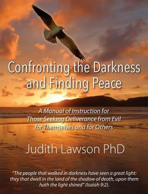 Confronting the Darkness and Finding Peace