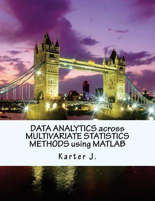 Data Analytics Across Multivariate Statistics Methods Using Matlab