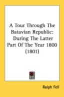 A Tour Through The Batavian Republic
