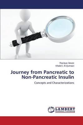 Journey from Pancreatic to Non-Pancreatic Insulin