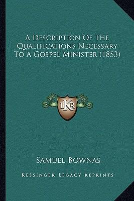 A Description of the Qualifications Necessary to a Gospel Minister (1853)