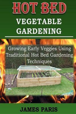 Hot Bed Vegetable Gardening