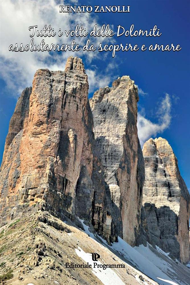 Tutti i volti delle Dolomiti assolutamente da scoprire e amare