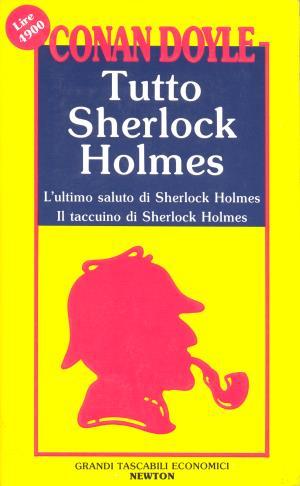 Tutto Sherlock Holmes****