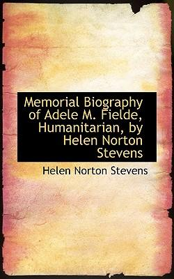 Memorial Biography of Adele M. Fielde, Humanitarian, by Helen Norton Stevens