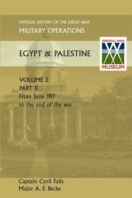 Military Operations Egypt & Palestine Vol II Part II Official History of the Great War Other Theatres