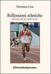 Riflessione atletiche. Memorie dal giro della morte