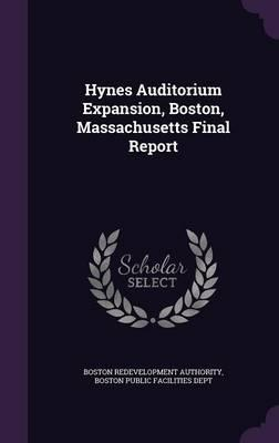 Hynes Auditorium Expansion, Boston, Massachusetts Final Report