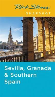 Rick Steves Snapshot Sevilla, Granada & Andalucía (Fifth Edition)