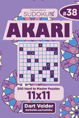 Sudoku Akari - 200 Hard to Master Puzzles 11x11 (Volume 38)