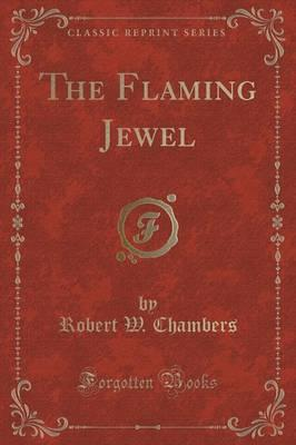 The Flaming Jewel (Classic Reprint)