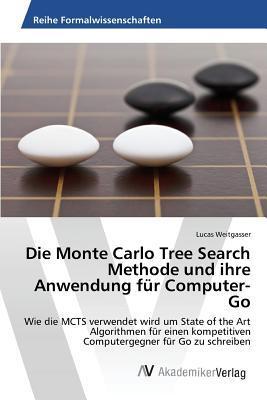 Die Monte Carlo Tree Search Methode und ihre Anwendung für Computer-Go