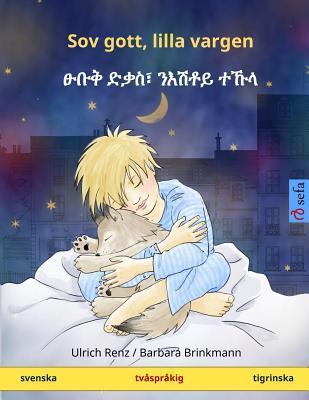 Sov gott, lilla vargen. Tvåspråkig barnbok (svenska – tigrinska)