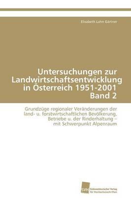 Untersuchungen zur Landwirtschaftsentwicklung in Österreich 1951-2001  Band 2