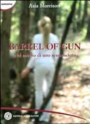 Barrel of a Gun