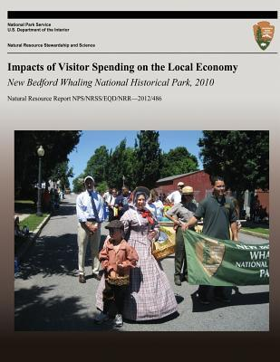 Impacts of Visitor Spending on the Local Economy New Bedford Whaling National Historical Park, 2010