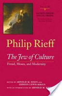 The Jew of Culture: Freud, Moses, and Modernity