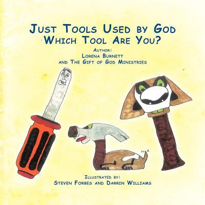 Just Tools Used By God