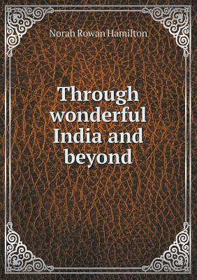 Through Wonderful India and Beyond