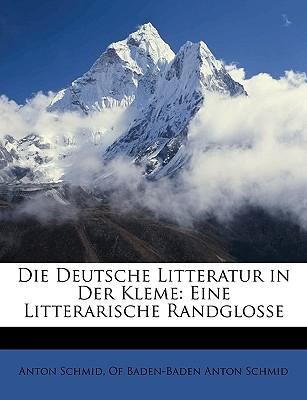 Die Deutsche Litteratur in Der Kleme