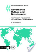 Development Centre Studies Governance Culture and Development A Different Perspective on Corporate Governance