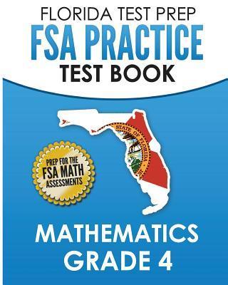 FLORIDA TEST PREP FSA Practice Test Book Mathematics Grade 4