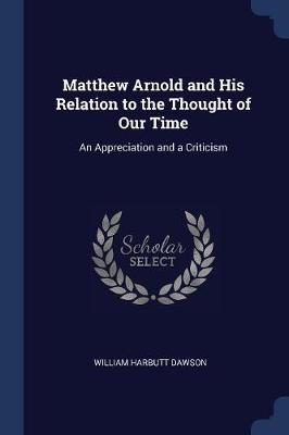 Matthew Arnold and His Relation to the Thought of Our Time