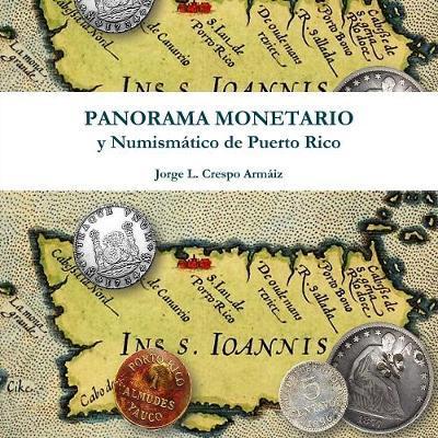 Panorama Monetario y Numismático de Puerto Rico